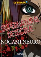 Постер Supernatural Detective Nogami Neuro
